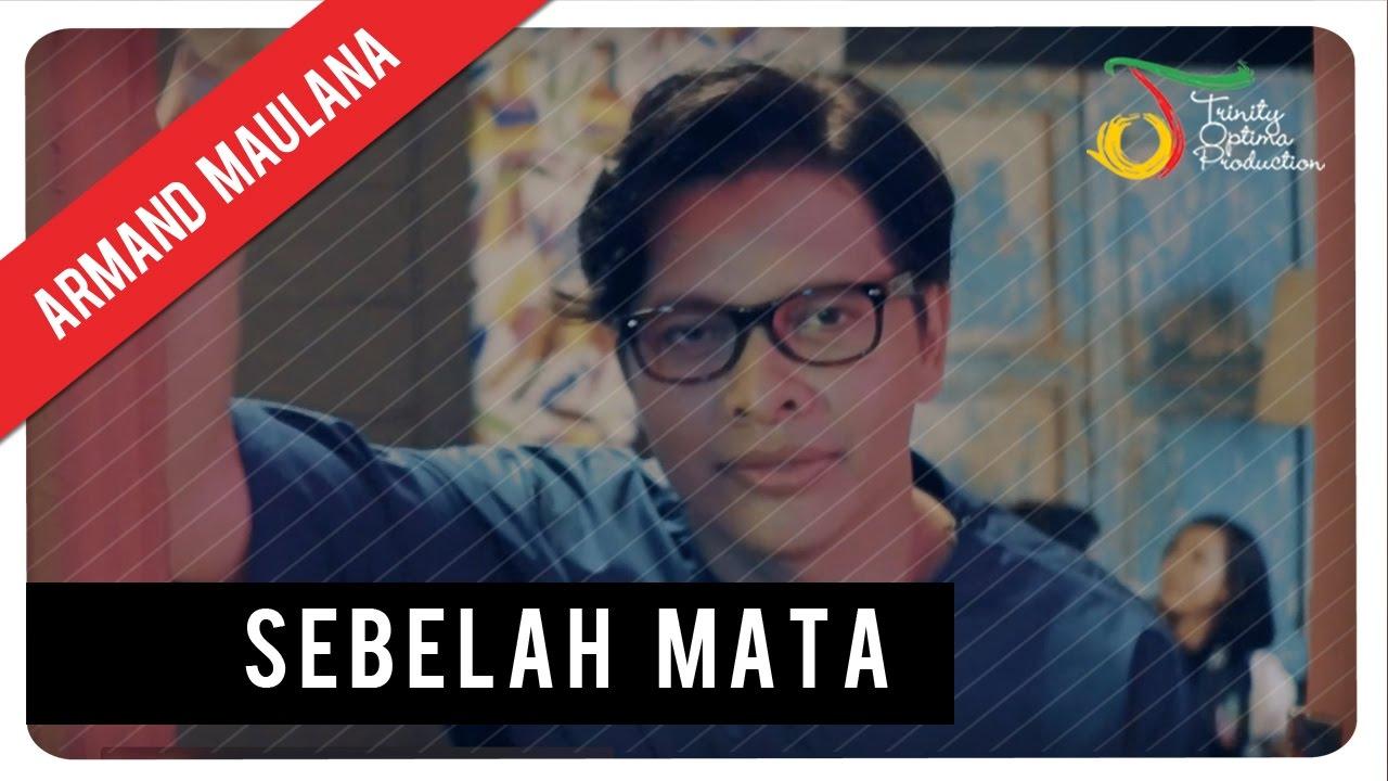 Armand Maulana — Sebelah Mata | Official Video Clip
