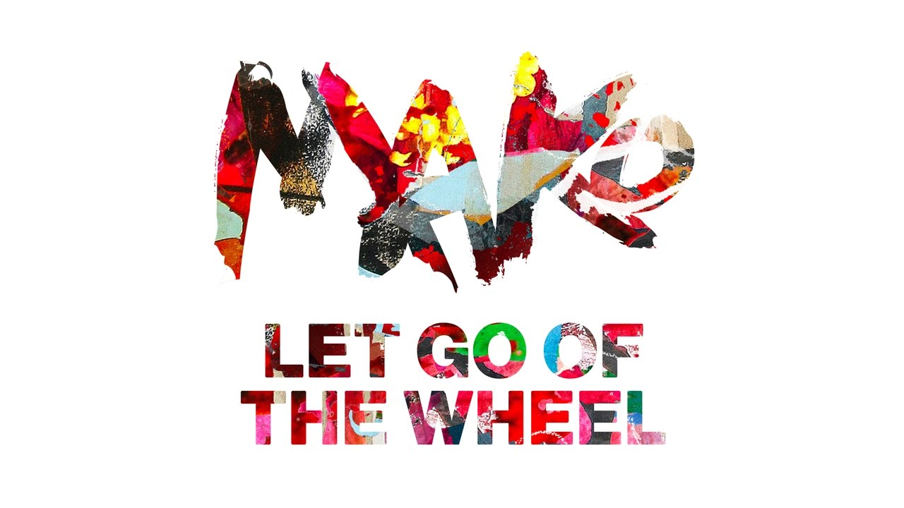 Mako — Let Go Of The Wheel (Cover Art)