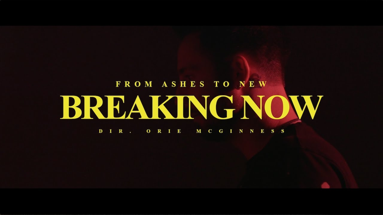 From Ashes to New — Breaking Now (Official Video)