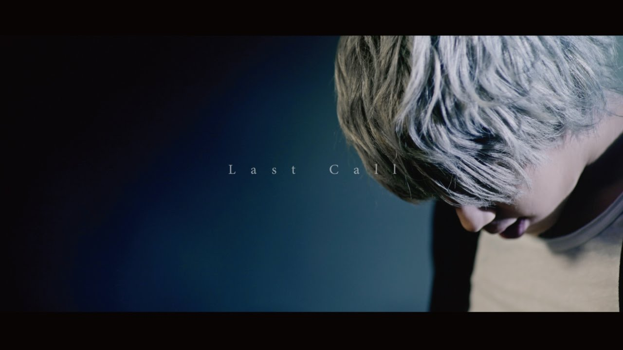MY FIRST STORY -Last Call-【Official Video】