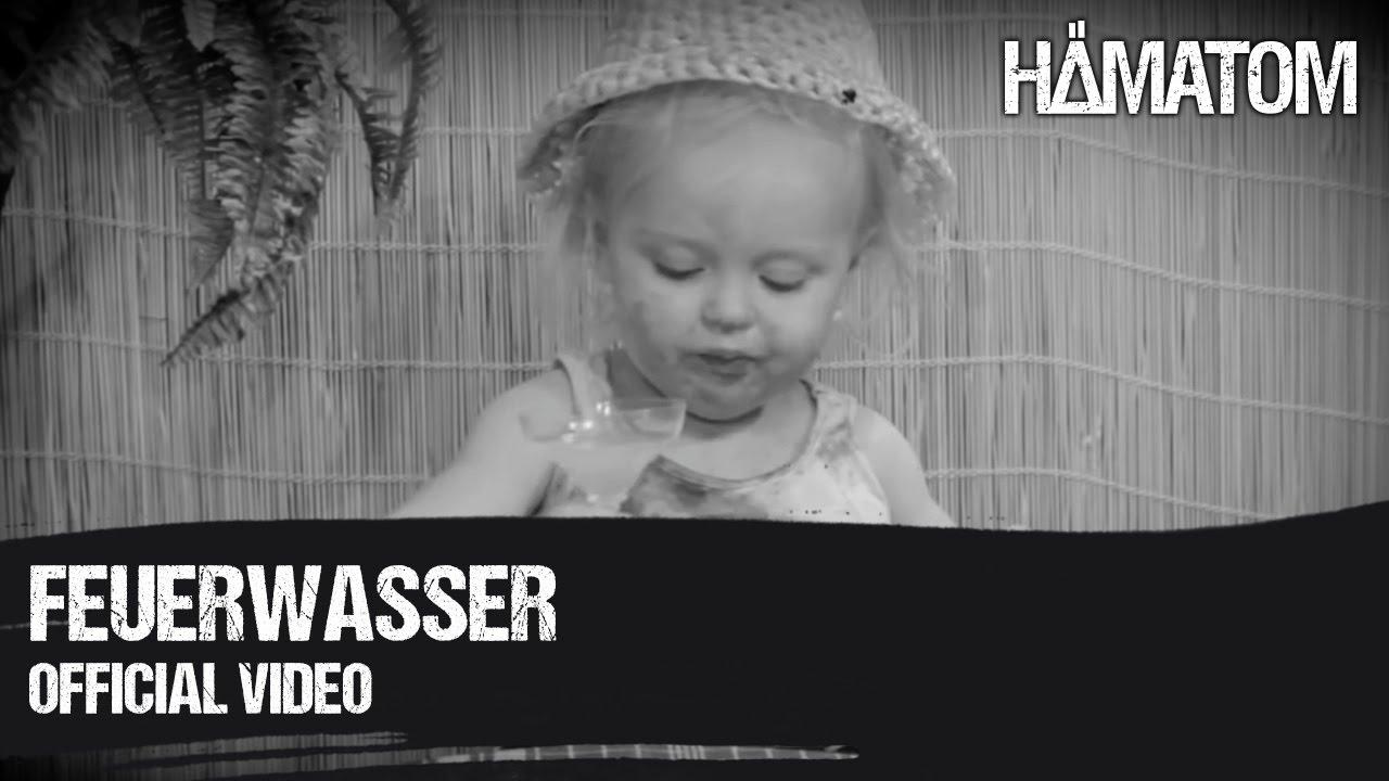 HÄMATOM — Feuerwasser — (Official Video)
