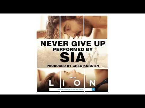 Sia — Never Give Up (from the Lion Soundtrack)