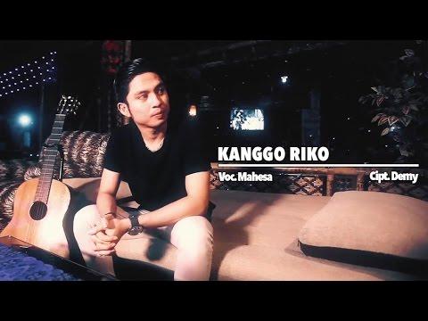 Mahesa — Kanggo Riko — [Official Video]