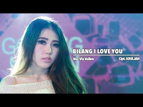 Via Vallen — Bilang I Love You — [Official Video]