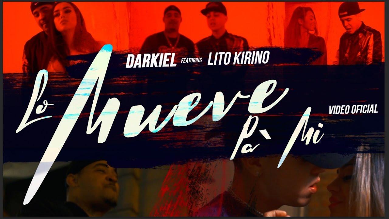 Darkiel Ft Lito Kirino — Lo Mueve Pa' Mi (Official Video)
