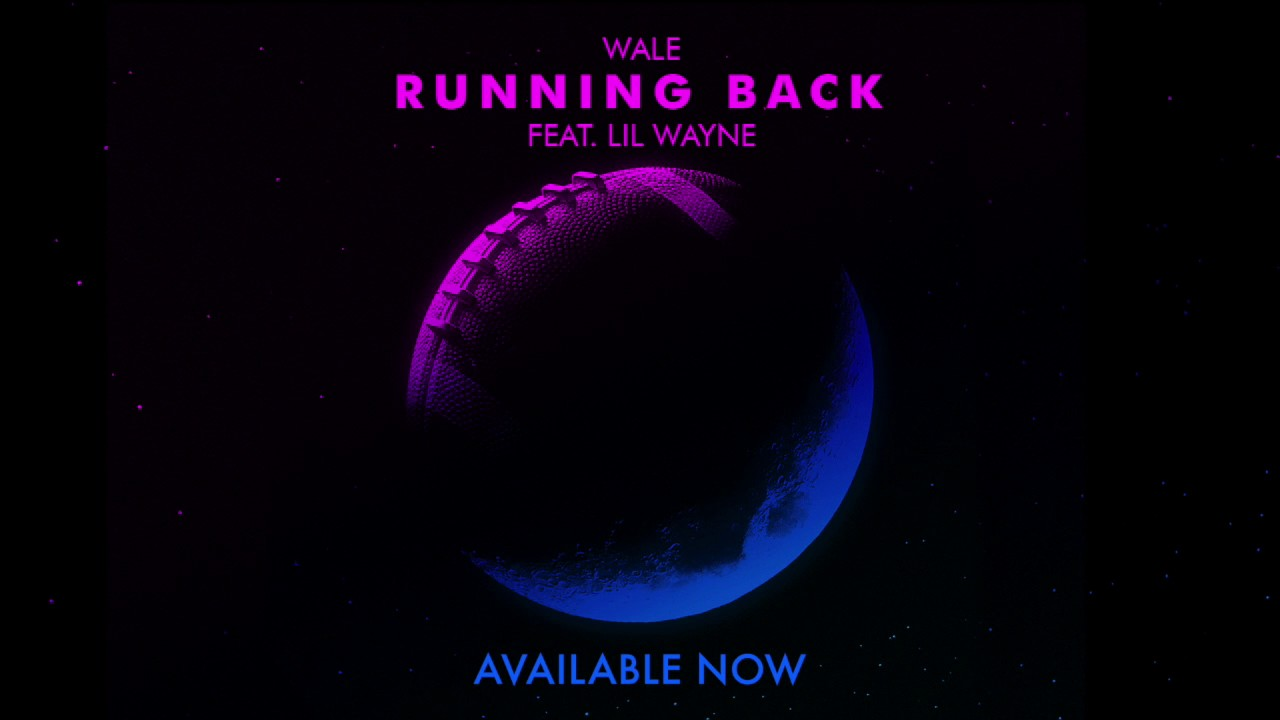 Wale — Running Back (feat. Lil Wayne) [OFFICIAL AUDIO]