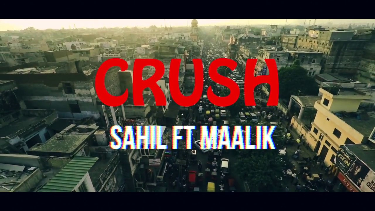 CRUSH #Official# Video Song 2017   Sahil Ft. Maalik  