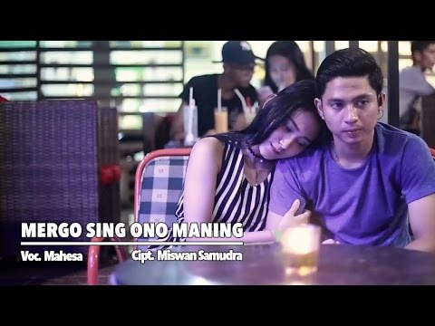 Mahesa — Mergo Sing Ono Maning — [Official Video]