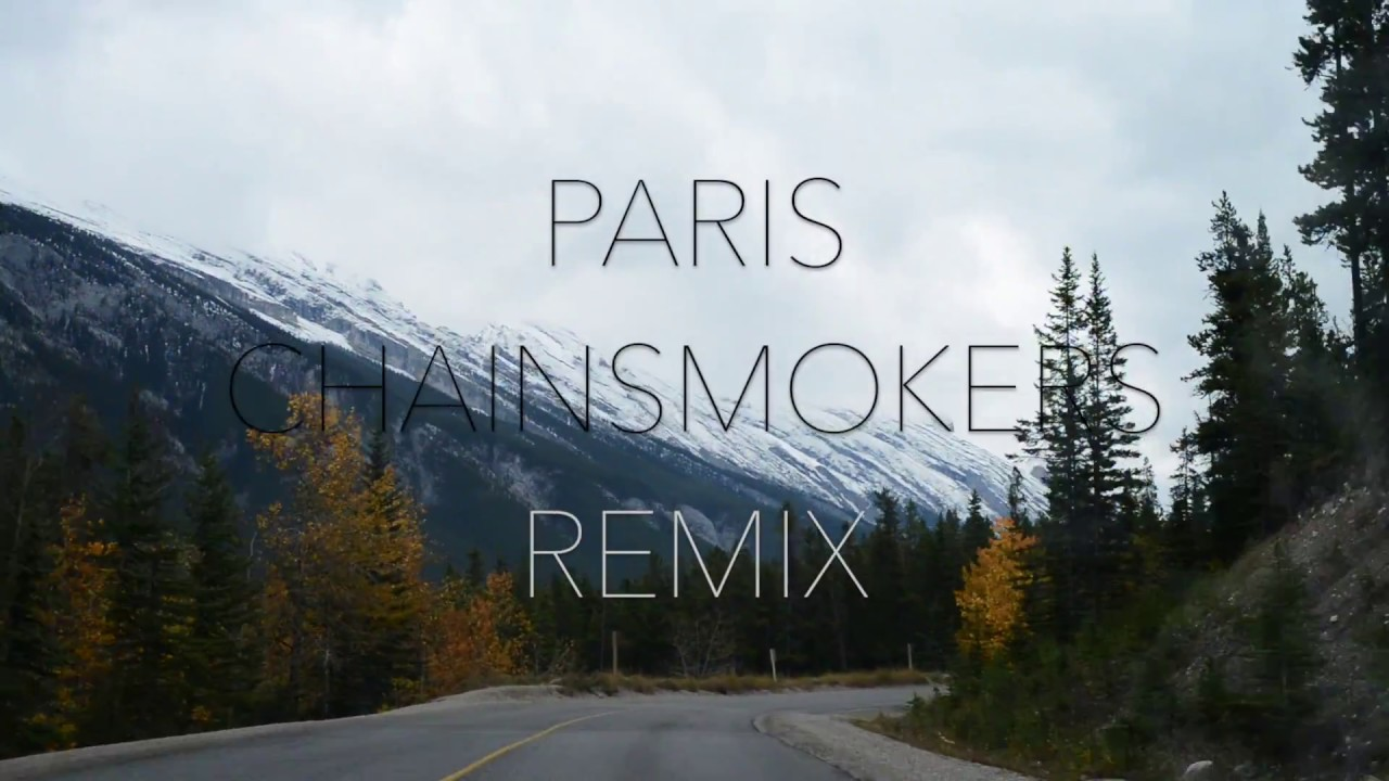PARIS — CHAINSMOKERS (Rain Paris REMIX) | Official Video
