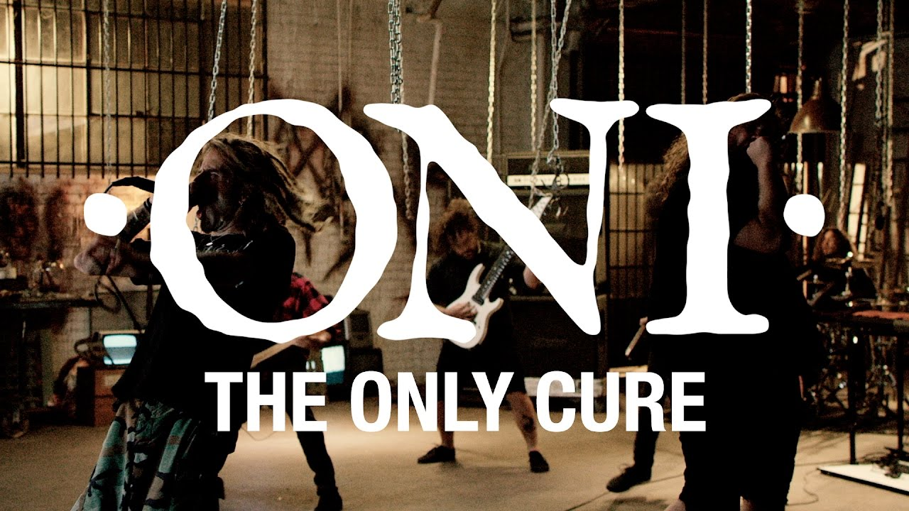 ONI «The Only Cure» (OFFICIAL VIDEO)