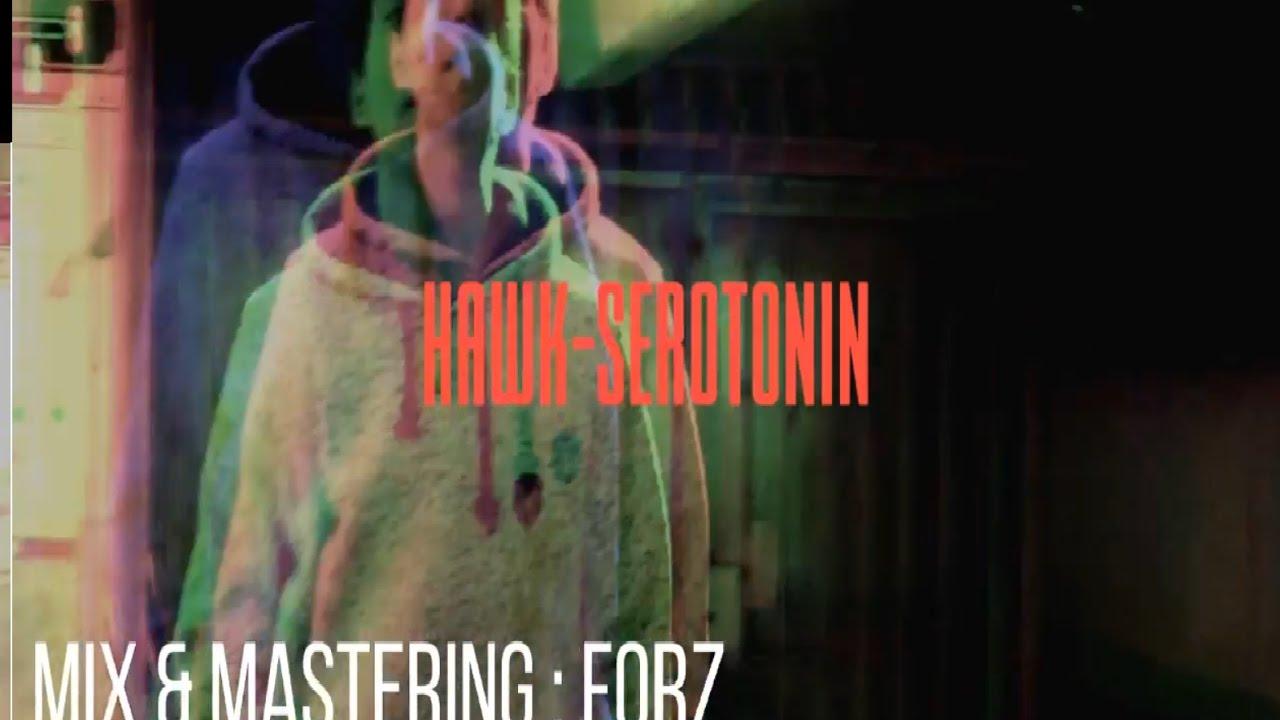 Hawk — Serotonin (Official Video) 2017