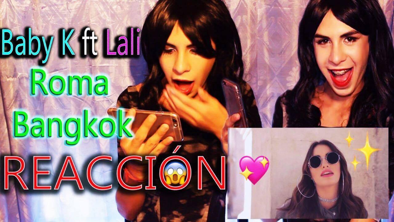 Baby K — Roma — Bangkok (Official Video) ft. Lali I REACCION I — Gonzalo soloa