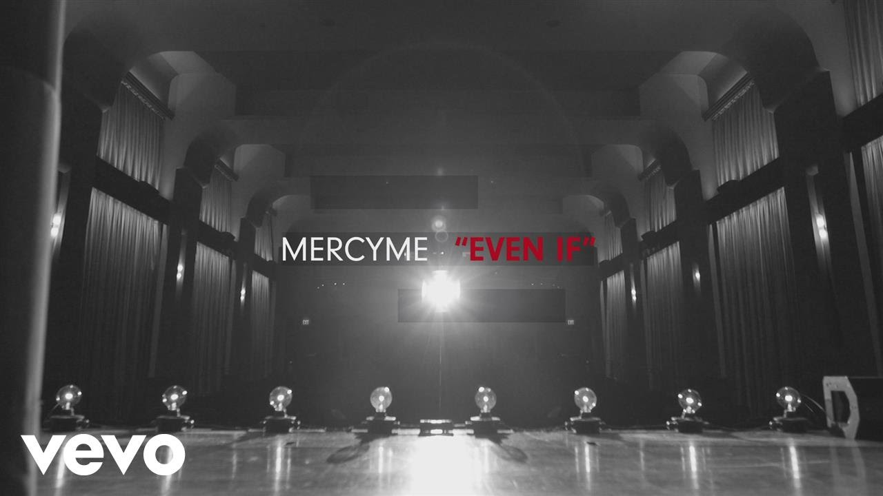 MercyMe — Even If (Official Lyric Video)