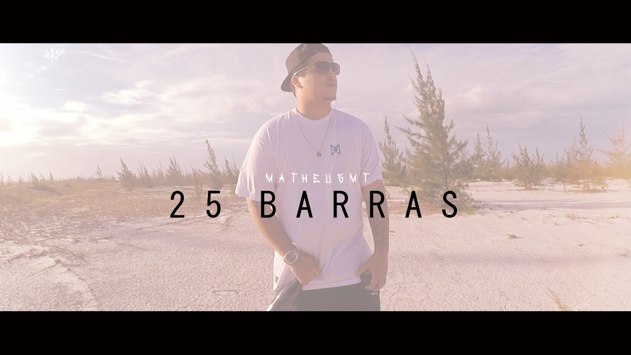 MatheusMT – 25 Barras [Official Video]