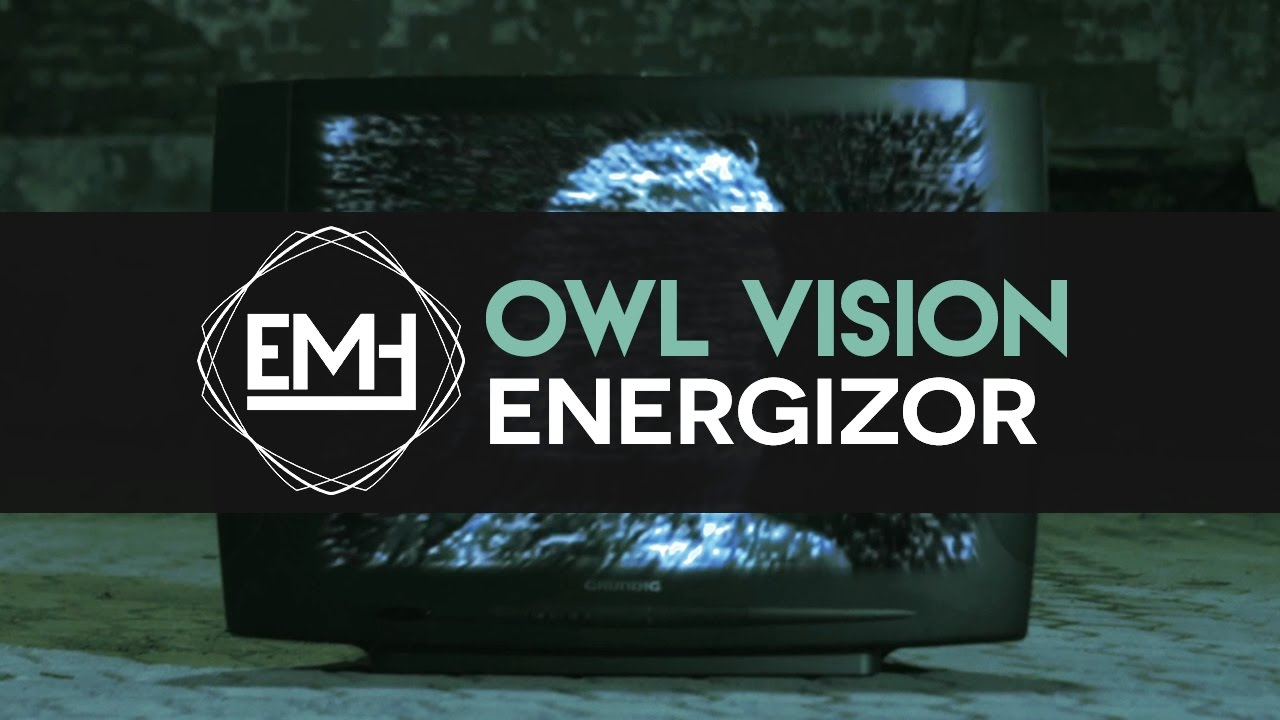 Owl Vision — Energizor [Official Video]