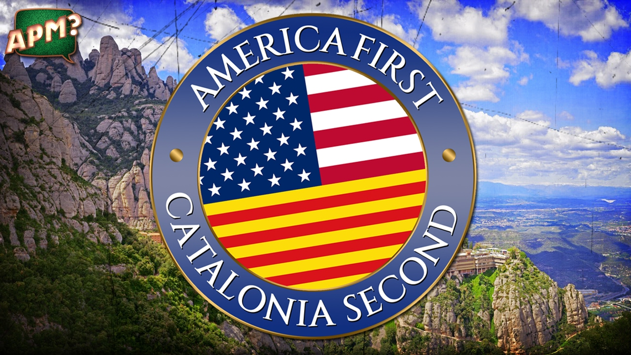 APM? — America First, Catalonia Second (Official Video)