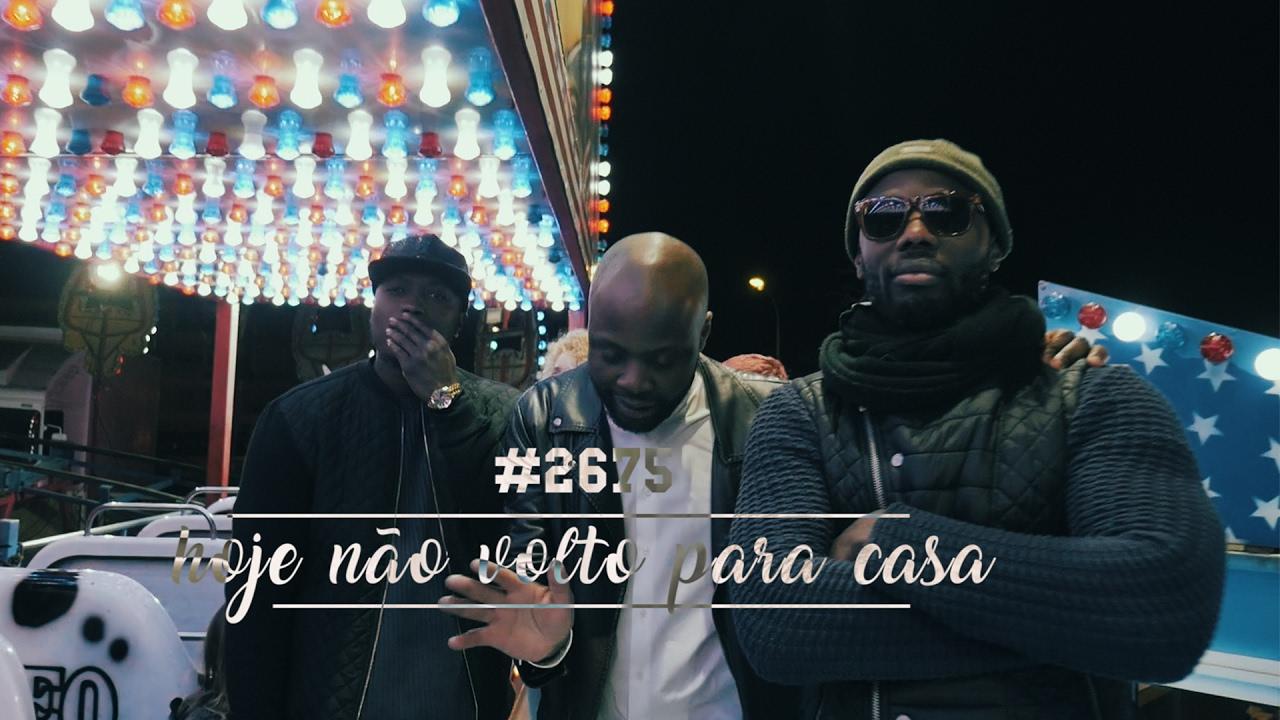 #2675 — Hoje Não Volto para Casa (Official Video)