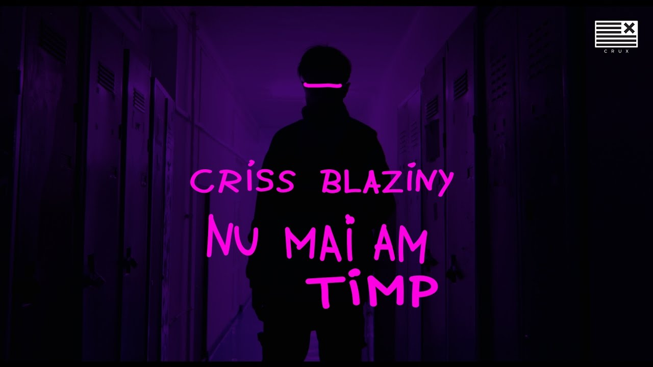 Criss Blaziny — Nu mai am timp [Official Video]