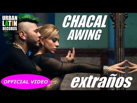 CHACAL, AWING — EXTRANOS — (OFFICIAL VIDEO) CUBATON 2017