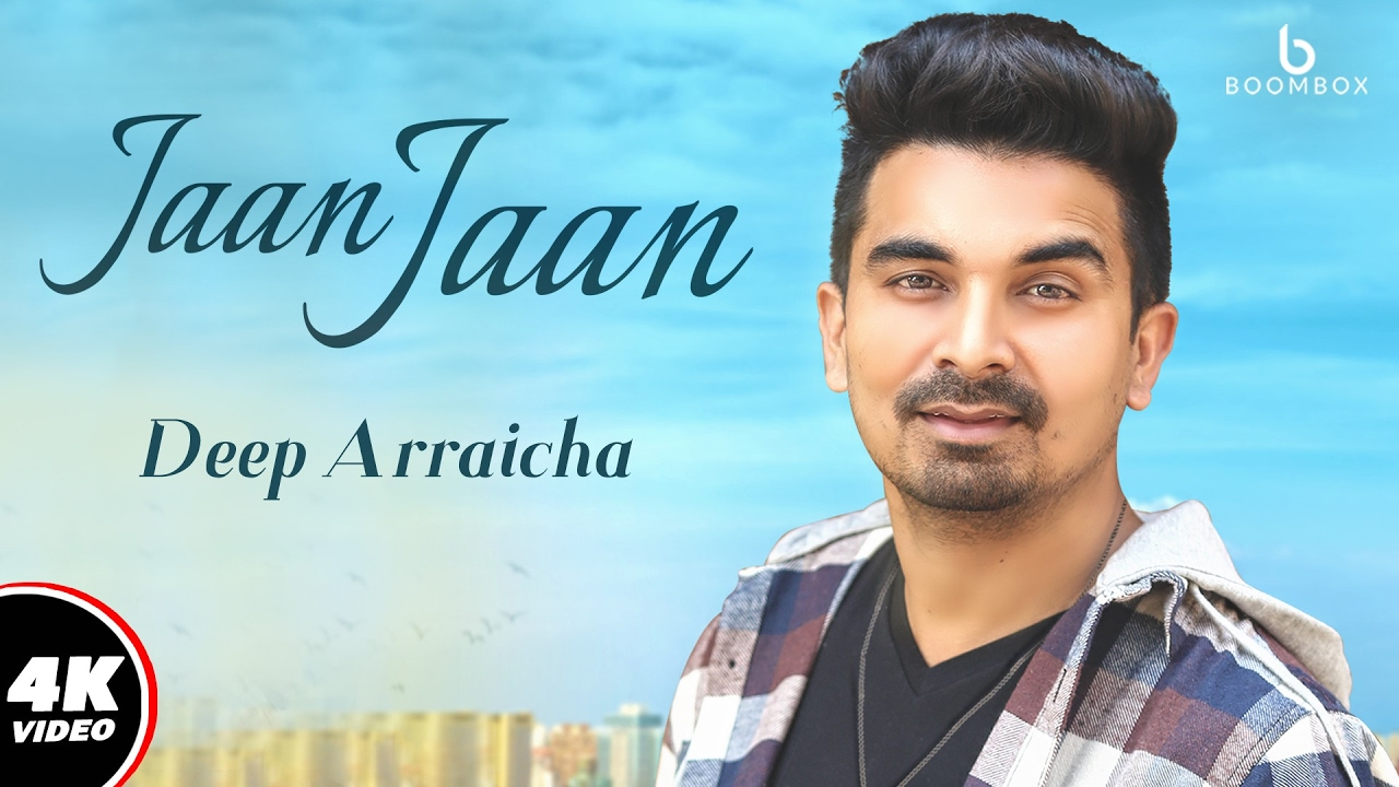 Deep Arraicha : Jaan Jaan (Official Video) | Madmix | New Punjabi Song 2017 | Boombox Media