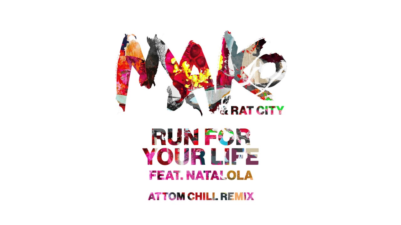 Mako & Rat City — Run For Your Life feat. Natalola (Attom Chill Remix) [Cover Art]