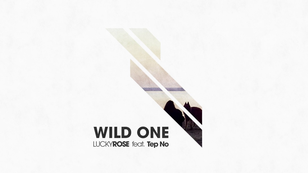 Lucky Rose — Wild One feat. Tep No (Cover Art)