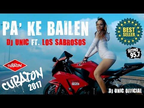 LOS SABROSOS — PA' KE BAILEN — (OFFICIAL VIDEO) CUBATON 2017