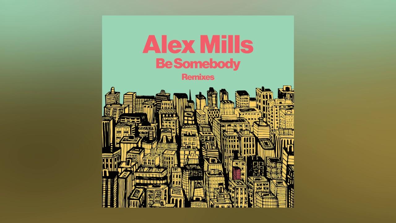 Alex Mills — Be Somebody (Avon Stringer Remix) [Cover Art]