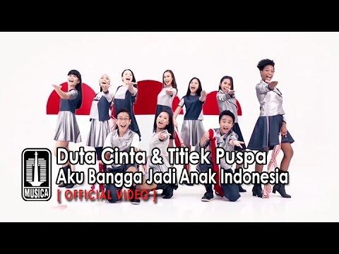 Duta Cinta & Titiek Puspa — Aku Bangga Jadi Anak Indonesia (Official Video)