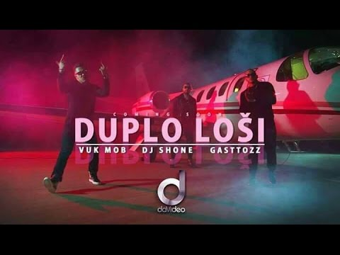 VUK MOB DJ SHONE GASTTOZZ DUPLO LOŠI (OFFICIAL VIDEO)2017