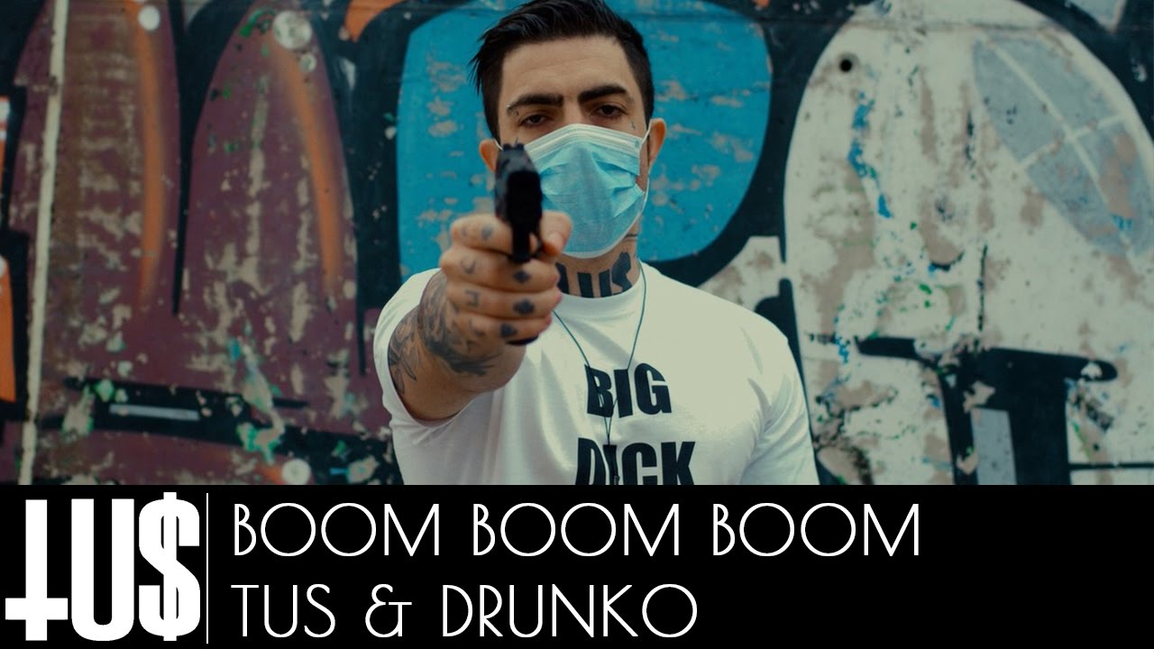 Tus & Drunko — Boom Boom Boom Prod. Άρχοντας — Official Video Clip