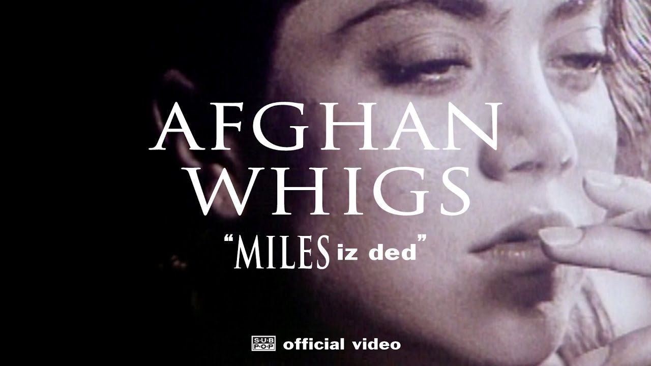 The Afghan Whigs — MILES Iz Ded [OFFICIAL VIDEO]