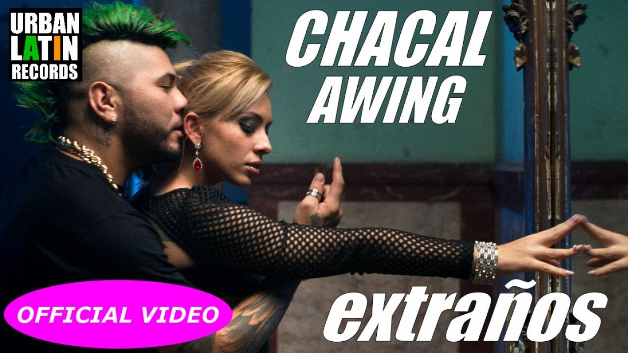 CHACAL Ft. A-WING — EXTRANOS — (OFFICIAL VIDEO) CUBATON 2017