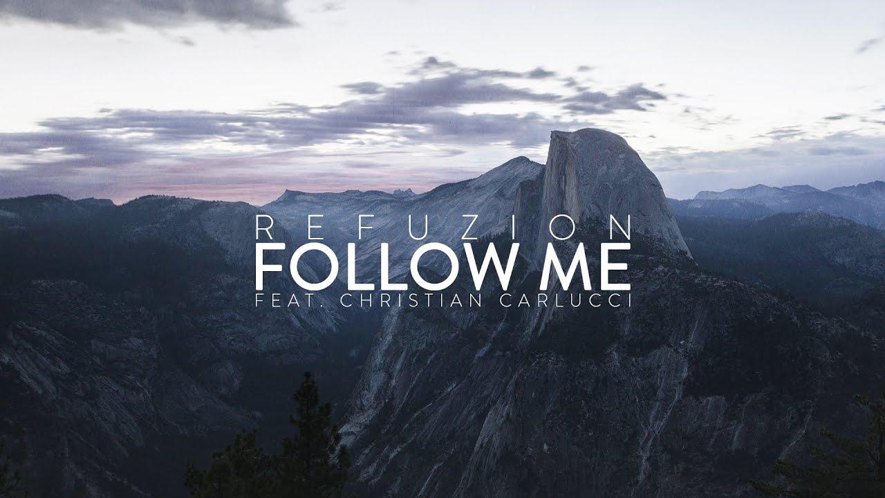 Refuzion — Follow Me (feat. Christian Carlucci) (Official Video Clip)