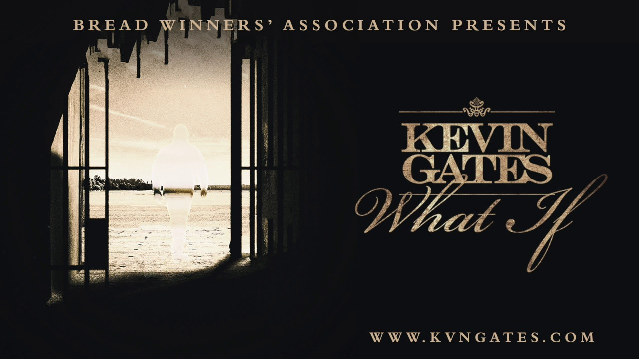 Kevin Gates — What If [Official Audio]