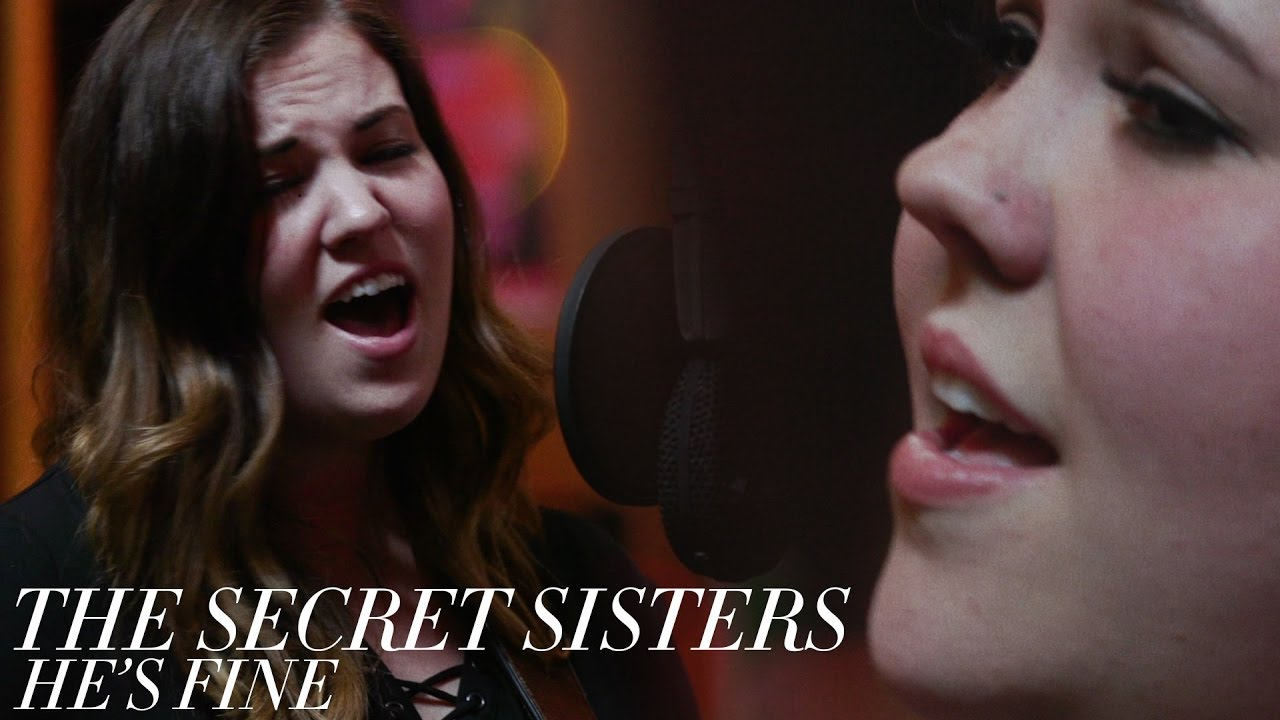 The Secret Sisters — «He's Fine» [Official Video]