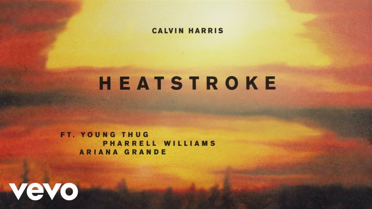Calvin Harris — Heatstroke (preview) ft. Young Thug, Pharrell Williams, Ariana Grande