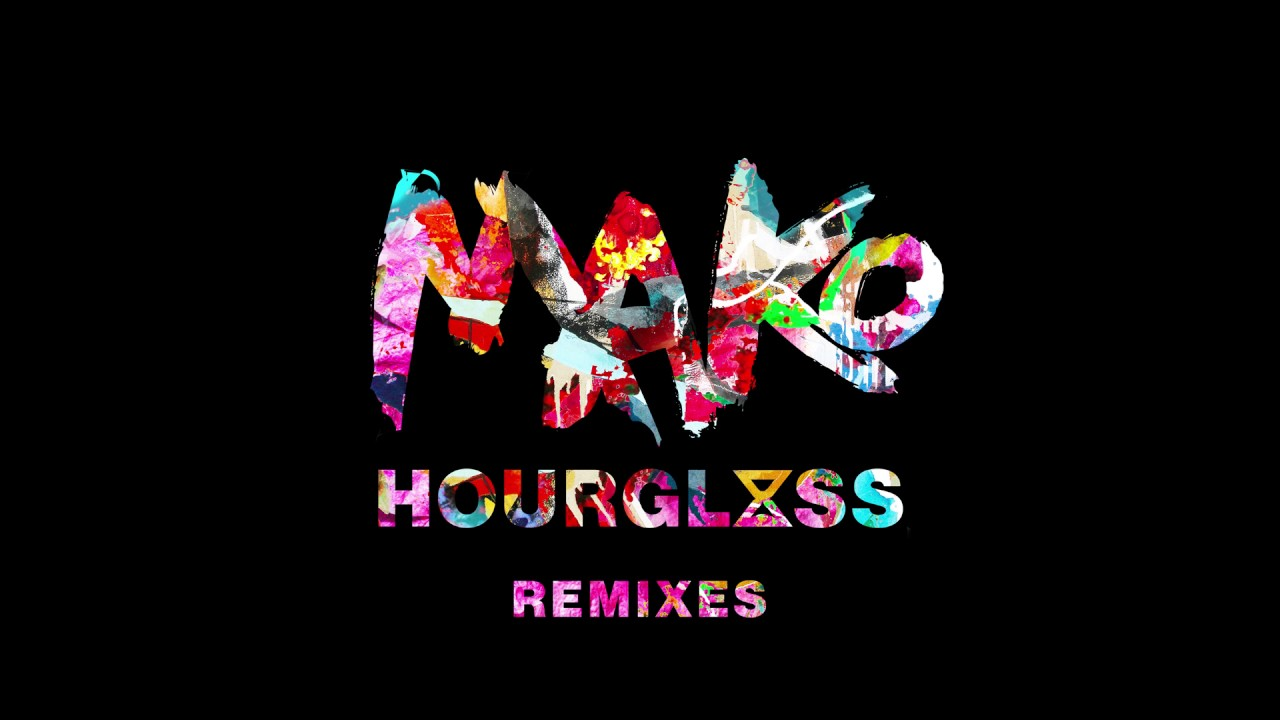 Mako — Hourglass: The Remixes (Album Minimix)
