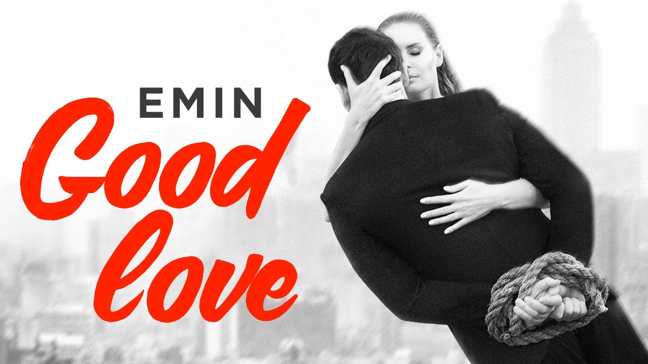 EMIN — GOOD LOVE — OFFICIAL VIDEO!!!