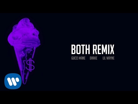 Gucci Mane — Both Remix feat. Drake & Lil Wayne [Official Audio]