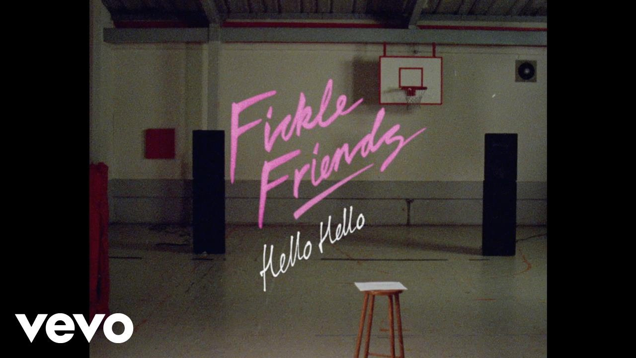 Fickle Friends — Hello Hello (Official Video)