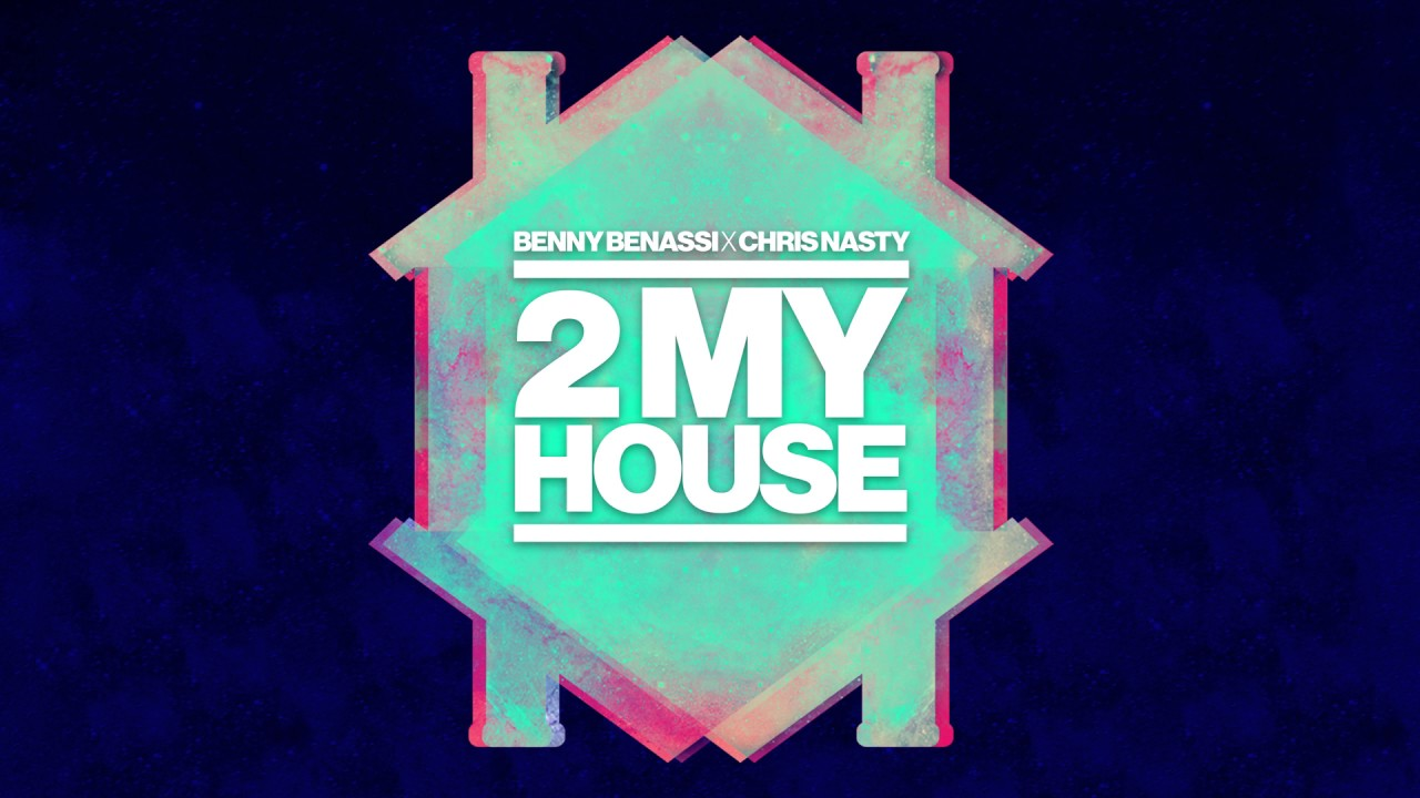 Benny Benassi x Chris Nasty — 2 My House (Cover Art) [Ultra Music]