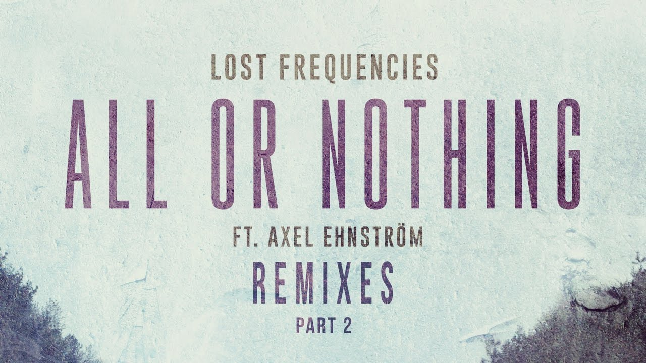 Lost Frequencies — All Or Nothing feat. Axel Ehnström (Sultan + Shepard Remix) [Cover Art]