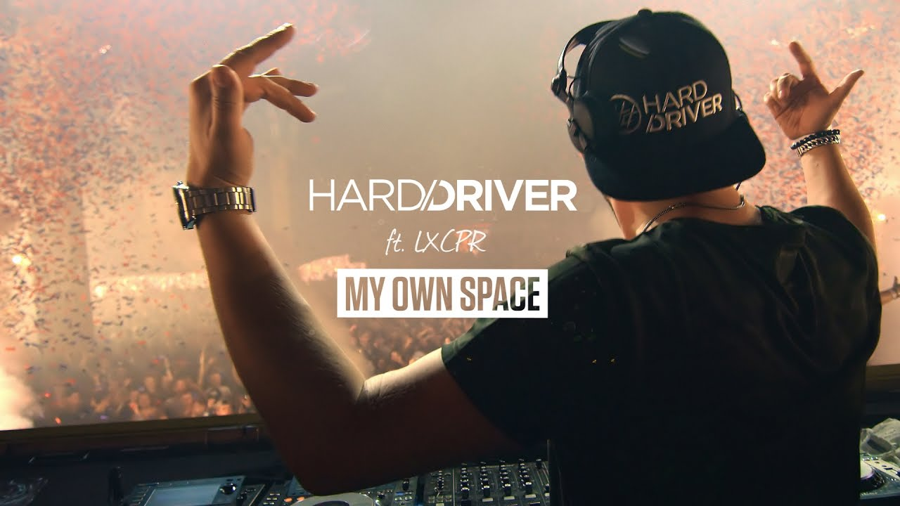 Hard Driver ft. LXCPR — My Own Space (Official Video Clip)