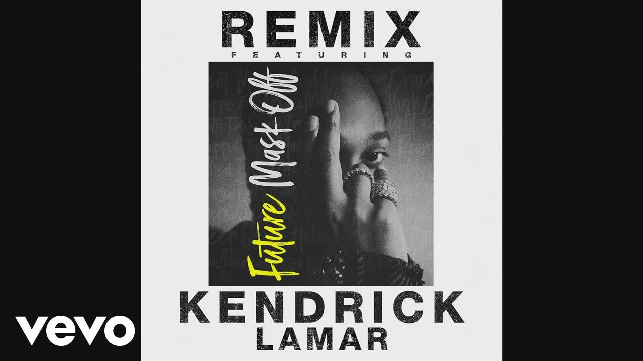 Future — Mask Off (Remix) (Audio) ft. Kendrick Lamar