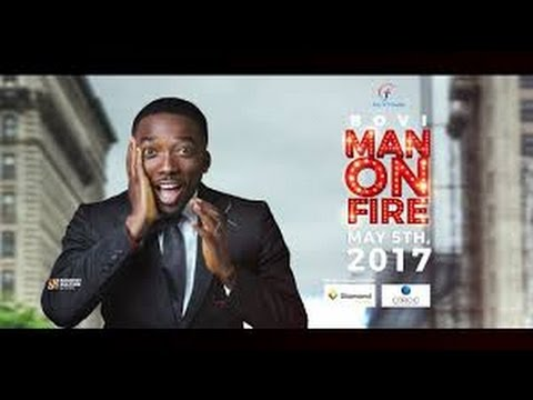 [Official Video] BOVI Man On FIRE 2017 Naija Comedy Show [Must Laugh]