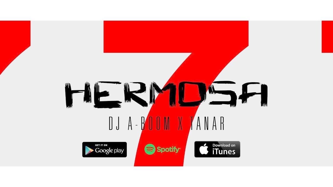 Dj A-Boom ft. Tanar — Hermosa (OFFICIAL VIDEO)