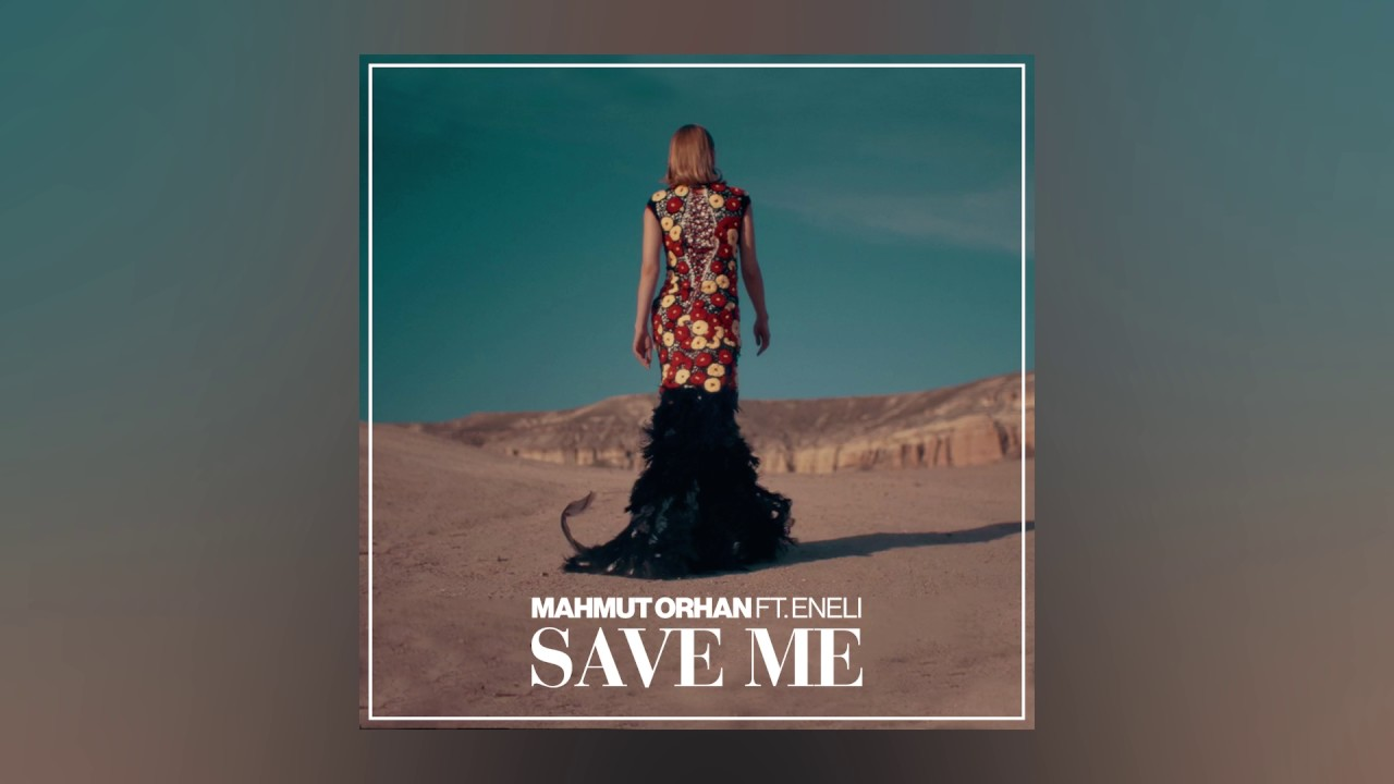 Mahmut Orhan — Save Me feat. Eneli (Cover Art) [Ultra Music]