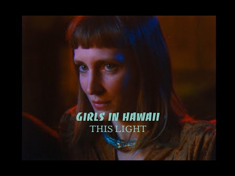 Girls in Hawaii — This Light (Official Video)