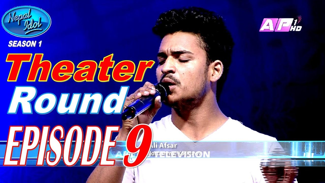 Nepal Idol, Full Episode 9, Theater Round   Official Video